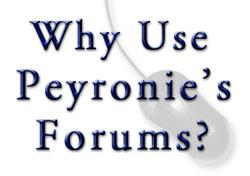 Why use Peyronie's forums?